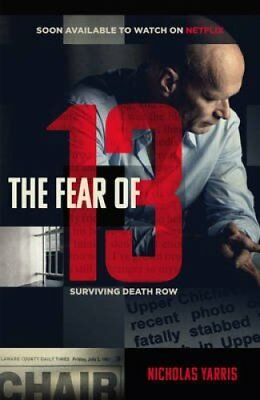 The Fear of 13 Countdown to Execution: My Fight for Survival on... 9781780896526