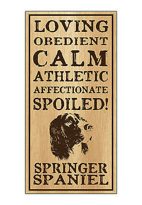 Wood Dog Breed Personality Sign - Spoiled Springer Spaniel - Home, Office, Gift