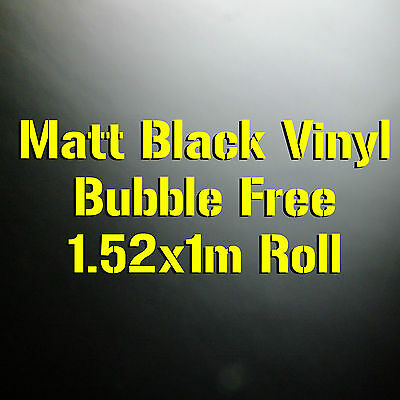 Matt Black 1.52M x 1M AIR/BUBBLE FREE Self Adhesive Vinyl Car Wrap Roll