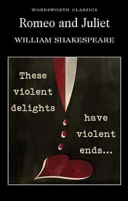 Wordsworth classics' Shakespeare series: Romeo and Juliet by William