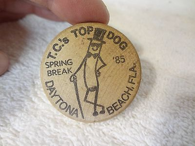 Vintage WOODEN NICKEL - ADVERTISING  T.C.'S TOP DOG DAYTONA BEACH FLORIDA 1985