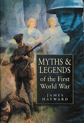 JB,Myths and Legends of the First World War,James Hayward