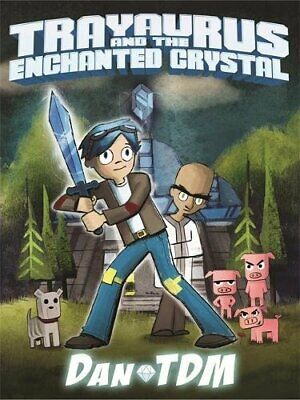 DanTDM: Trayaurus and the Enchanted Crystal by DanTDM Book The Cheap Fast Free