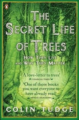 The Secret Life of Trees How They Live and Why They Matter 9780141012933