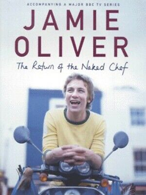The return of the naked chef by Jamie Oliver (Hardback)