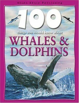 Whales and Dolphins (100 Things You Should Know About..., Parker, Steve Hardback