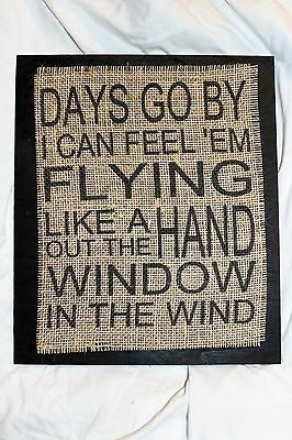 Handmade Burlap Country Vintage Wedding Wood Sign Days go by hand window wind