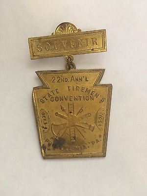 Vintage Badge 22ND Ann'L Convention State Firemen's  1-4 oct,1901