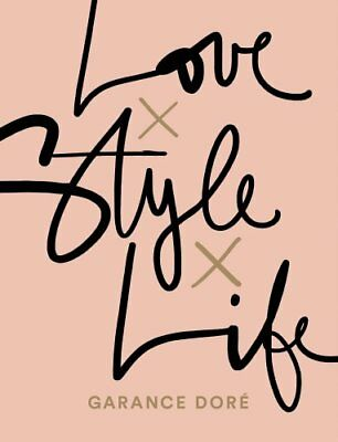 Love x Style x Life by Garance Dore 9781471149450 (Paperback, 2015)