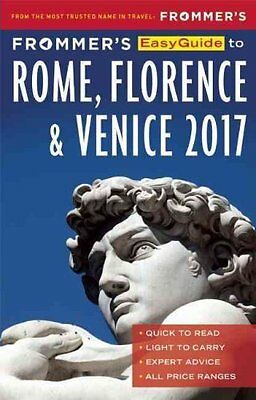 Frommer's Easyguide to Rome, Florence and Venice 2017 9781628872804