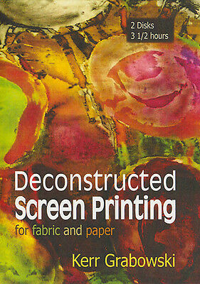 Deconstructed Screen Printing For Fabric and Paper - 2 Disk DVD