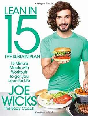 Lean in 15 - The Sustain Plan: 15 Minute Meals and Workouts to ... by Wicks, Joe