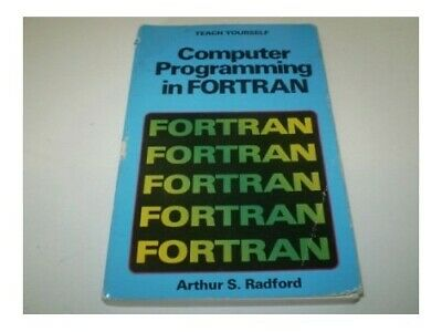 Computer Programming in Fortran (Teach Yourse... by Radford, Robert S. Paperback