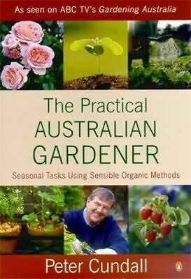 NEW The Practical Australian Gardener By Peter Cundall Paperback Free Shipping