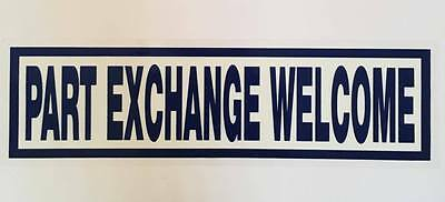 Part Exchange Welcome 10x Self Cling Car Sales Window Reusable Display Stickers