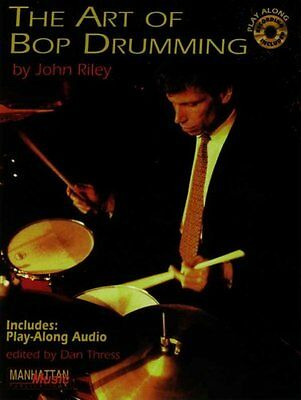 The Art of Bop Drumming by John Riley 9780898988901 (Paperback, 1998)