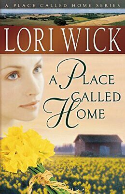 A Place Called Home (A Place Called Home S... by Wick, Lori Paperback / softback