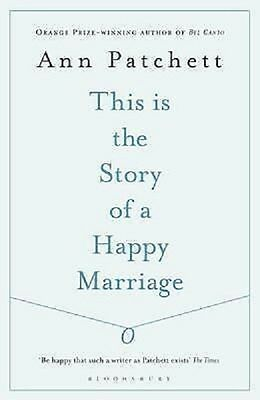 This is the Story of a Happy Marriage by Ann Patchett Paperback NEW Book
