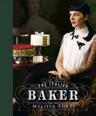 NEW The Italian Baker By Melissa Forti Hardcover Free Shipping