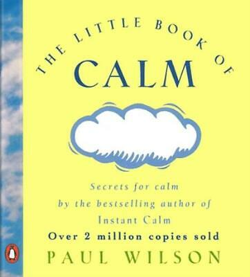 The Little Book Of Calm by Paul Wilson (Paperback)