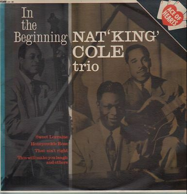 The Nat King Cole Trio In The Beginning NEAR MINT Ace Of Hearts Vinyl LP