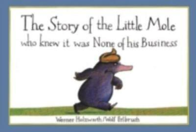 The story of the little mole who knew it was none of his business by Werner