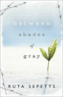 Between shades of gray by Ruta Sepetys (Paperback)