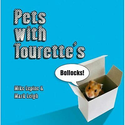 Pets with tourette's by Mike Lepine|Mark Leigh (Hardback)