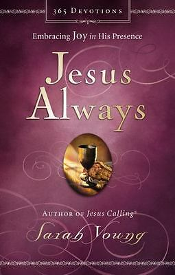 JESUS ALWAYS: Embracing Joy in His Presence by Sarah Young author Jesus Calling