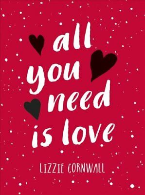 All You Need is Love by Lizzie Cornwall 9781849539708 (Hardback, 2017)