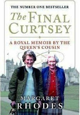 The Final Curtsey A Royal Memoir by the Queen's Cousin, Margaret Rhodes, Very Go