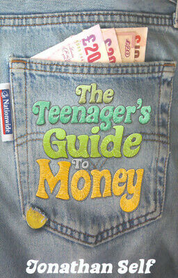 The teenager's guide to money by Jonathan Self (Paperback)