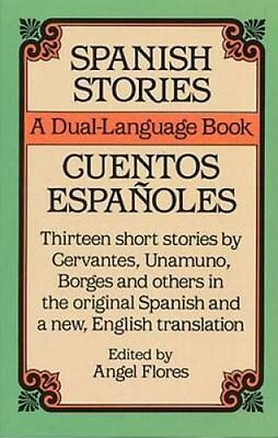 Spanish Stories A Dual-language Book by Angel Flores 9780486253992