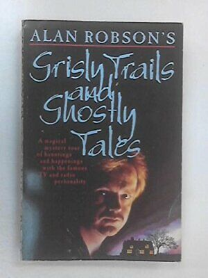 Grisly Trails and Ghostly Tales by Robson, Alan Paperback Book The Cheap Fast
