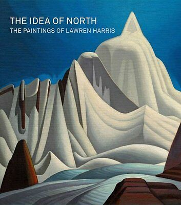The Idea of North The Paintings of Lawren Harris by Steve Martin 9783791354705