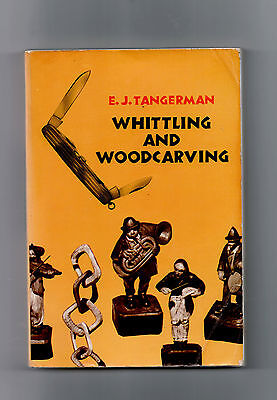 Whittling And Woodcarving By E.j.tangerman 1962