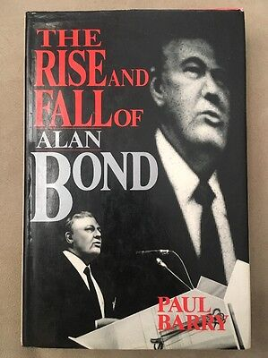 The Rise and Fall of Alan Bond by Paul Barry (Hardback)