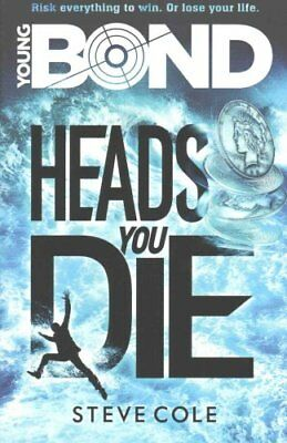Young Bond: Heads You Die by Steve Cole 9781782952411 (Paperback, 2016)
