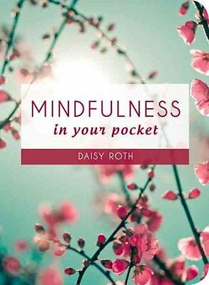 Mindfulness in Your Pocket by Daisy Roth 9781849536202 (Hardback, 2015)