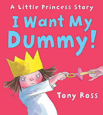 I Want My Dummy! by Tony Ross, Book, New (Paperback, 2012)