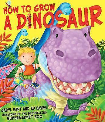 How to Grow a Dinosaur by Caryl Hart, Book, New (Paperback)