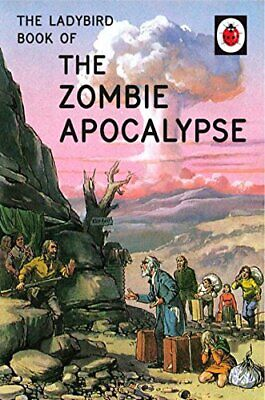 The Ladybird Book of the Zombie Apocalypse (Ladybirds for Gro... by Morris, Joel