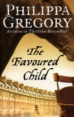 The Wideacre trilogy: The favoured child by Philippa Gregory (Paperback)
