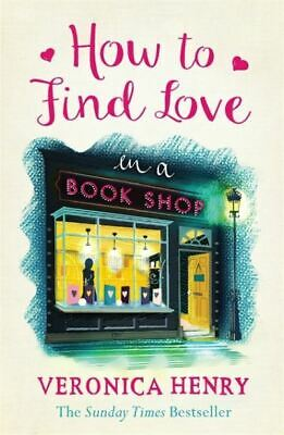 How to find love in a book shop by Veronica Henry (Paperback)