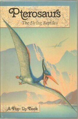 Pterosaurs: The Flying Reptiles Pop-up Book by Moseley, Keith & Richard Hardback