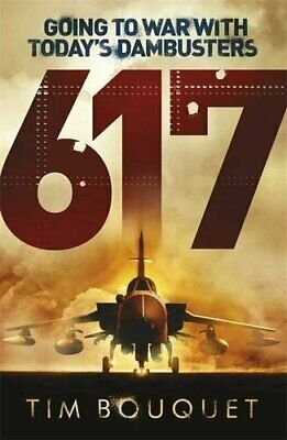 617: Going to War with Today's Dambusters by Bouquet, Tim Book The Cheap Fast