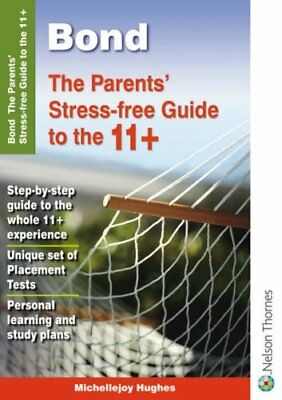 Bond The Parents' Stress-free Guide to the 11+, Hughes, Michellejoy Pamphlet The