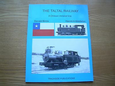 The Taltal Railway A Chilean Mineral Line, South American Railway Book
