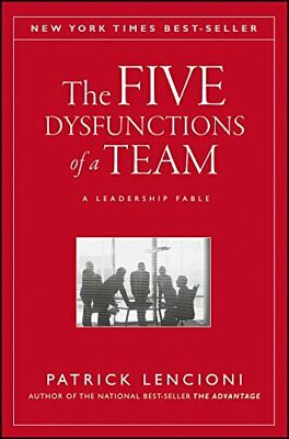 The Five Dysfunctions of a Team: A Leadershi... by Lencioni, Patrick M. Hardback