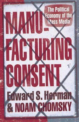Manufacturing Consent The Political Economy of the Mass Media 9780099533115